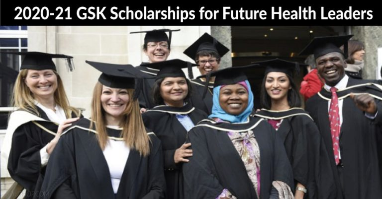 2020-21 GSK Scholarships for Future Health Leaders (Stipend of GBP 17,175.00 Available)